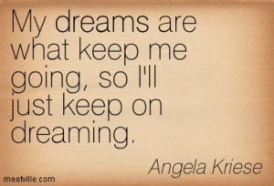 quotation-angela-kriese-dreams-inspiration-meetville-quotes-96885