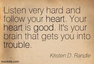 Quotation-Kristen-D-Randle-heart-trouble-good-Meetville-Quotes-72097